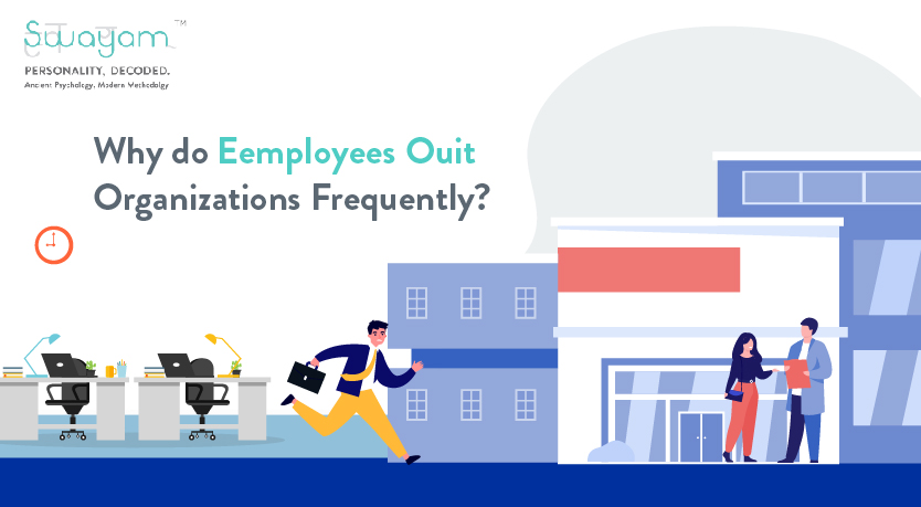 Why do employees quit organizations frequently?