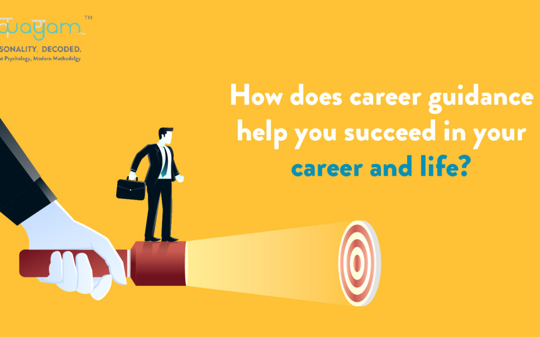How does career guidance help you succeed in your career and life?