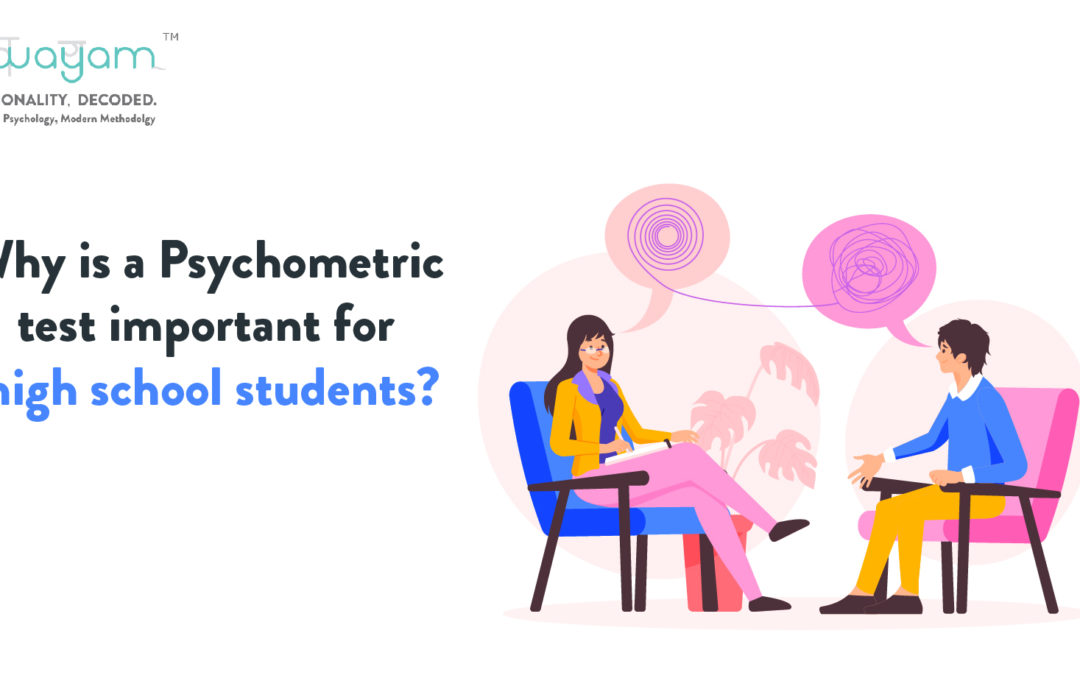 Why a Psychometric test is important for high school students?